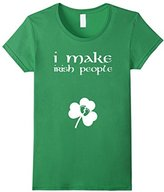 Women's Saint Patrick's Day Maternity Shirt | I Make Irish People XL