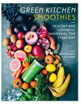 Green Kitchen Smoothies: Healthy and Colorful Smoothies for Every Day