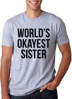 Crazy Dog T-shirts Crazy Dog Tshirts World's Okayest Sister T Shirt funny sisters siblings tee on a men's tee
