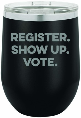 Susquehanna Glass Register. Show Up. Vote. Stemless Wine 12oz