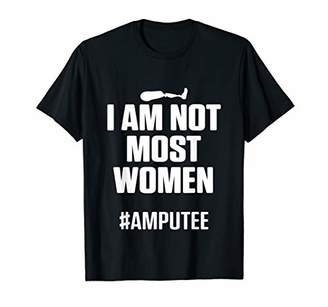 Amputee Humor Most Women Leg Arm Funny Recovery Gifts T-Shirt