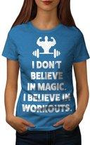 Dont Believe Magic Workout Gym Women NEW S T-shirt | Wellcoda