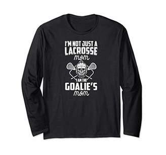 LaCrosse I'm Not Just A Mom I Am The Goalie's Mom LAX Mother Long Sleeve T-Shirt