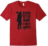 Fashion Beach Better Have My Money Humorous Tshirt