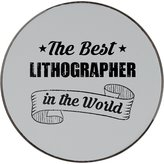 Fotomax Metal round fridge magnet with THE BEST Lithographer IN THE WORLD