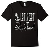 Let's Get Ship Faced Funny Nautical T-Shirt