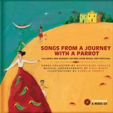 """""""Songs From a Journey With A Parrot:"""" Lullabies and Nursery Rhymes from Portugal and Brazil"""