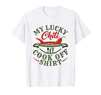 Chili Competition - My Lucky Chili Cook Off Shirt