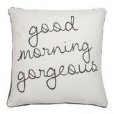 Thro Good Morning Gorgeous Pillow