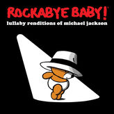 Rockabye Baby Rockabye Baby! Lullaby Renditions of Michael Jackson