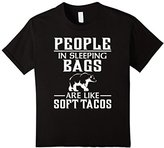 Kids People In Sleeping Bags Are Like Soft Tacos T-Shirt 4