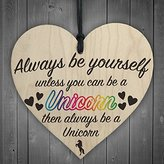 Red Ocean ALWAYS BE YOURSELF UNLESS YOU CAN BE A UNICORN Funny Hanging Heart Wood Plaque Friendship Gift Sign New