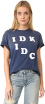 Wildfox Couture IDK IDC Tee