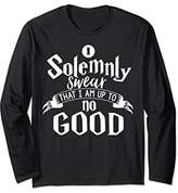 I Solemnly Swear That I Am Up To No Good Long Sleeve Shirt