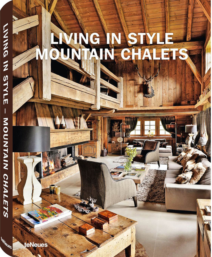 Te Neues TeNeues Living in Style, Mountain Chalets Edited by Gisela Rich