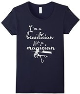 Women's Funny Beautician Tee Shirt for Hairdressers and Cosmeticians Medium