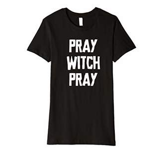 Womens Pray Witch Pray Sarcastic Funny Halloween Shirt Adult Humor Premium T-Shirt