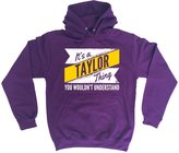 Its A Surname Thing Family Gift NEW 2016 It's A Taylor Thing You Wouldn't Understand (M - ) HOODIE