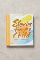 Anthropologie Stories For My Child