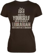 Old Glory Always Be Yourself Librarian Brown Juniors Soft T-Shirt