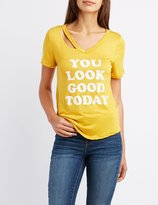 Charlotte Russe You Look Good Today Cut-Out Tee