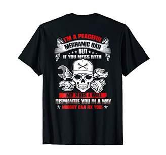 Mens I'm A Peaceful Mechanic Dad T-Shirt