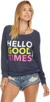 Chaser Clothing Avalon 'Hello Good Times' Sweatshirt