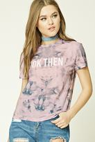 Forever 21 OK Then Graphic Tie-Dye Tee
