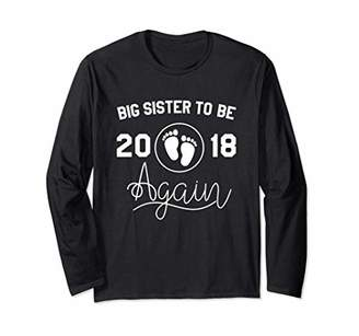 Big Sister To Be Again Shirt 2018 Long Sleeve