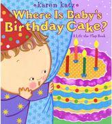 Bed Bath & Beyond Where is Baby's Birthday Cake? by Karen Katz