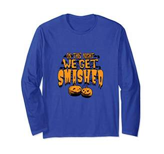 Tonight We Get Smashed Halloween Party Long Sleeve T-Shirt