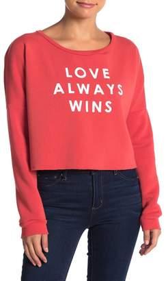 PST by Project Social T Love Always Wins Sweatshirt