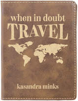 Stamp Out Passport Holders rustic - Rustic 'When in Doubt, Travel' Personalized Passport Cover