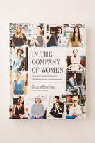 Urban Outfitters In The Company Of Women: Inspiration And Advice From Over 100 Makers, Artists And Entrepreneurs By Grace Bonney