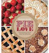 Abrams Publishing Pie Love: Inventive Recipes for Sweet and Savory Pies, Galettes, Pastry Cremes, Tarts, and Turnovers