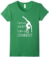 Women's I Am Not Short, I'm A Gymnast Funny T-Shirt Medium