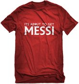Indica Plateau Mens Its About to Get Messi T-Shirt