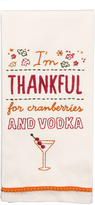Cream 'Thankful for Cranberries & Vodka' Dish Towel