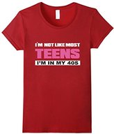 Women's I'm Not Like Most Teens I'm in My 40s T-shirt Small