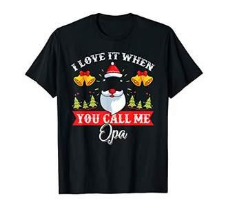 Mens I Love It When You Call Me Opa Santa Christmas T-Shirt