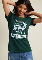 Read Poetry This pine green tee encourages everyone in the vicinity to listen carefully as wise lyrics breeze by, to watch closely as verses peek through the trees. With a distressed white graphic and a fitted silhouette, this ModCloth-exclusive top offers a stylish