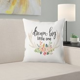 """Dream Big Little One Antlers Throw Pillow East Urban Home Size: 14"""" H x 14"""" W x 1.5"""" D"""