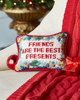 C & F Enterprises Friends are the Best Presents Needlepoint Pillow