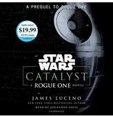 Catalyst - Unabridged (Star Wars: Rogue One) by James Luceno (CD/Spoken Word)