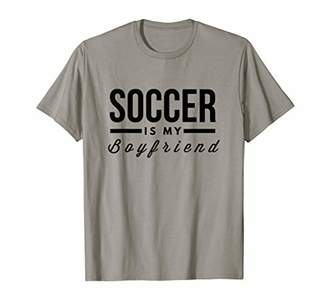 Soccer Is My Boyfriend Tee