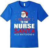 Men's Be Nice To The Nurse Santa Is Watching T-Shirt- Nurse Xmas 3XL