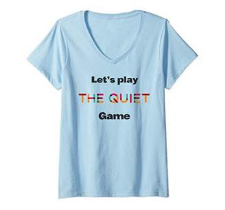 Womens Lets Play the Quiet Game V-Neck T-Shirt