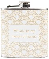 """Cathy's Concepts Cathys concepts 6-oz. """"Will You Be My Matron of Honor?"""" Flask"""