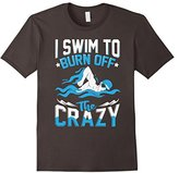 I Swim To Burn Off The Crazy Funny Sport Water Relief TShirt