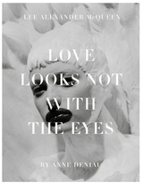 Abrams Love Looks Not with the Eyes: Thirteen Years with Lee Alexander McQueen